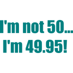 ljp-imnot50im499550thbirthdaytshirt-large